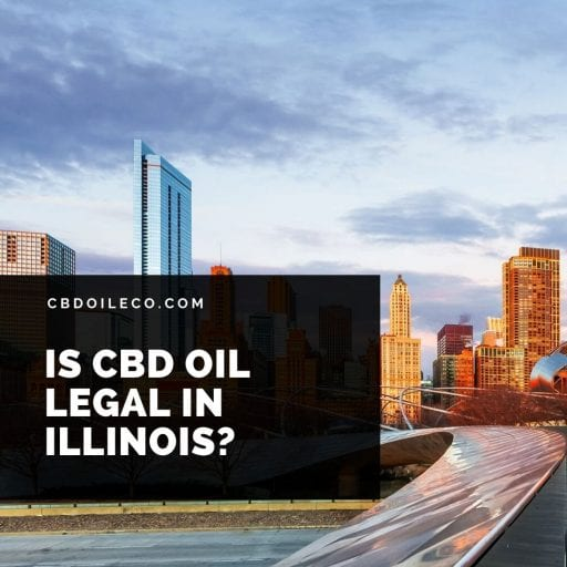Is CBD Oil Legal In Illinois?