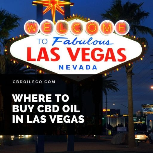 CBD Oil Las Vegas – Where To Buy?