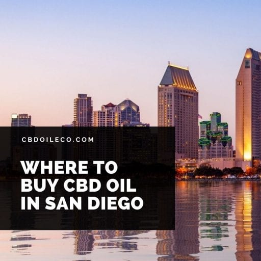 CBD Oil San Diego – Where To Buy CBD?