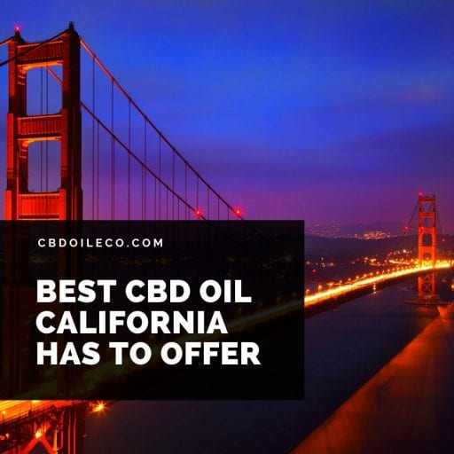 Best CBD Oil California Has To Offer?
