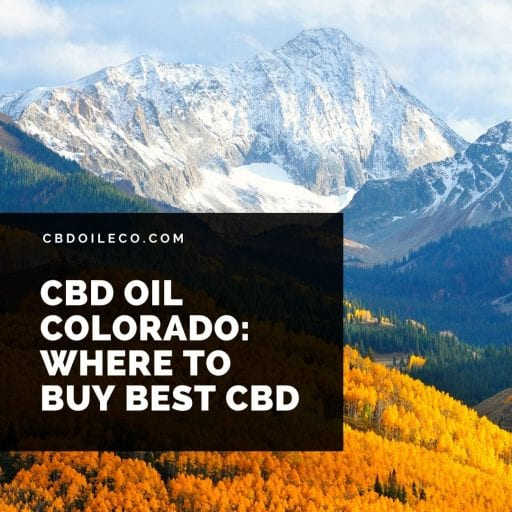 CBD Oil Colorado: Where To Buy Best CBD