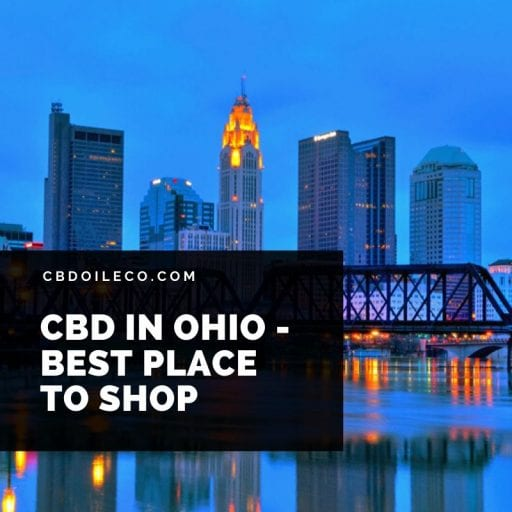 CBD Oil In Ohio – Best Places To Shop