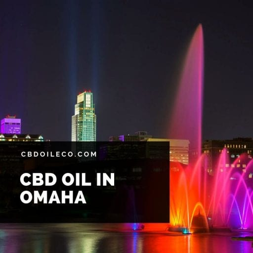 CBD Oil In Omaha – Best Places To Shop