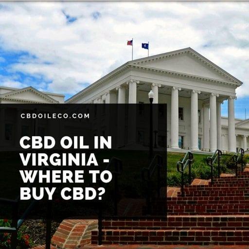 CBD Oil In Virginia – Where To Buy CBD?