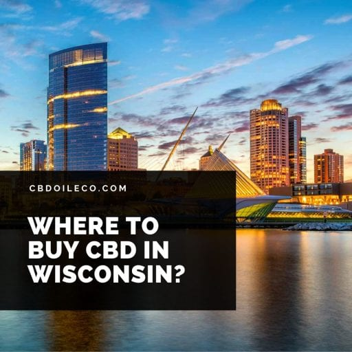 Where To Buy CBD Oil In Wisconsin?